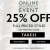 CLARKS ONLINE SHOPPING EVENT 25% OFF FULL PRICED ITEMS